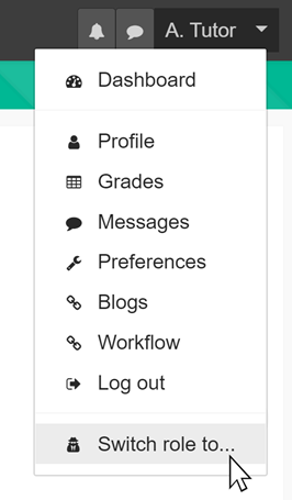 """The Moodle 'user' menu, showing the option at the bottom to """"Switch Role to.."""""""